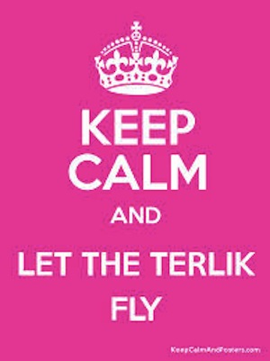 keep kalm and let the terlik fly